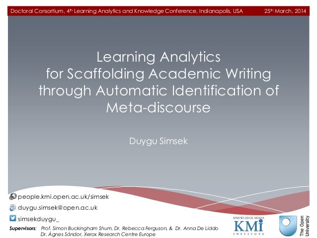 Learning Analytics for Scaffolding Academic Writing through Automatic Identification of Meta-discourse Duygu Simsek Doctor...