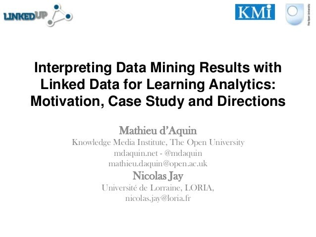 Interpreting Data Mining Results with Linked Data for Learning Analytics:Motivation, Case Study and Directions            ...