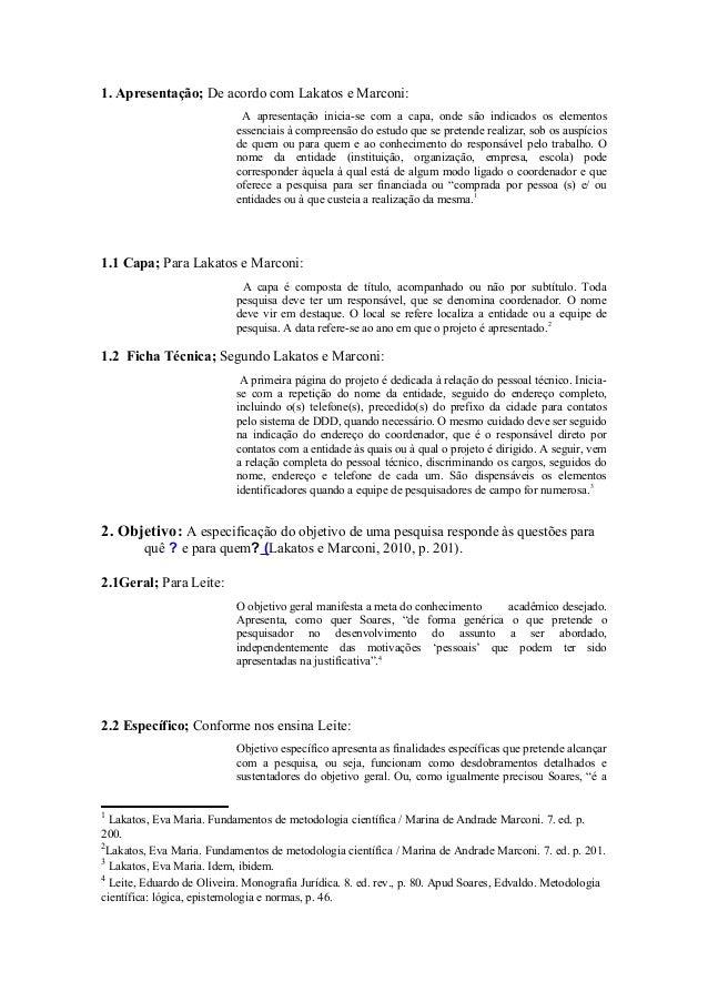 1. Apresentação; De acordo com Lakatos e Marconi:                            A apresentação inicia-se com a capa, onde são...