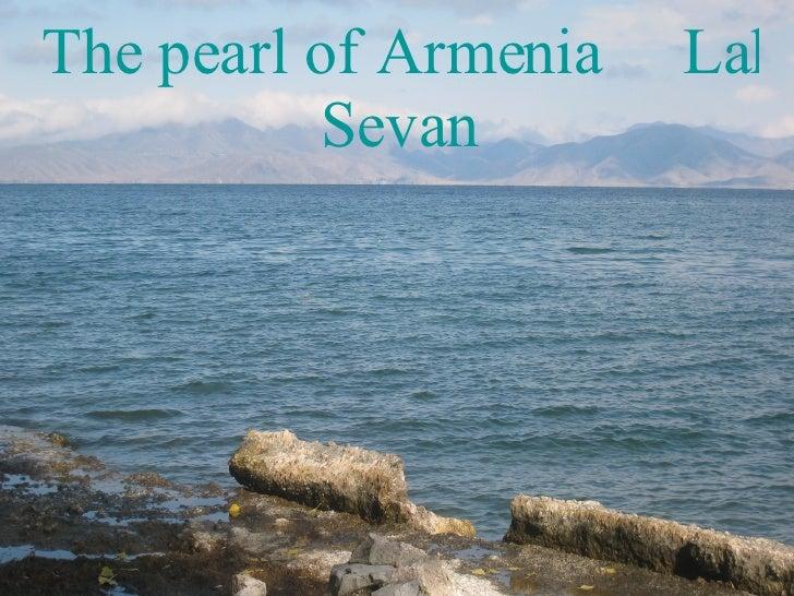 The pearl of Armenia     Lake  Sevan