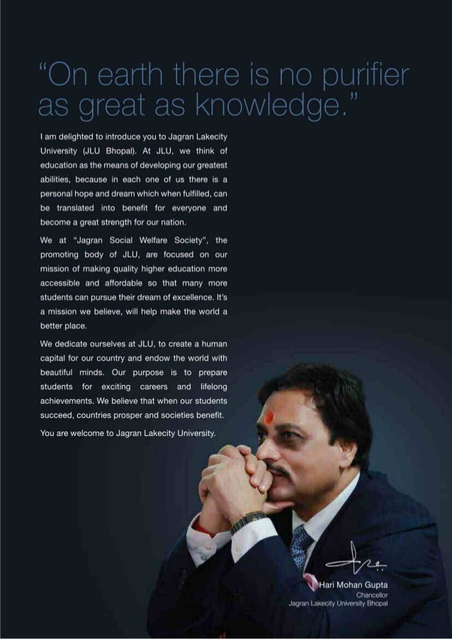 """""""On earth there is no purifier as great as knowledge. """"  I am delighted to introduce you to Jagran Lakecity University (JL..."""