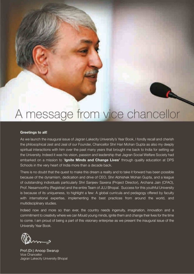 A message from v  Greetings to all!   As we launch the inaugural issue of Jagran Lakecity University's Year Book,  I fondl...