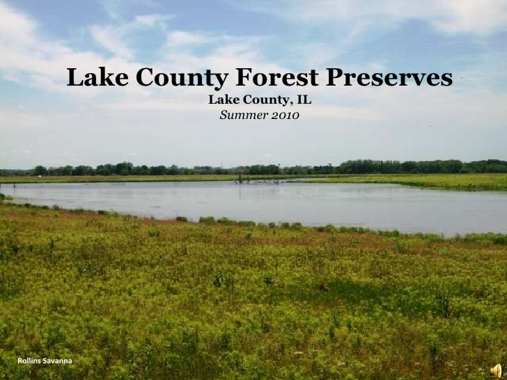Lake County Forest Preserves <br />Lake County, IL<br />Summer 2010 <br />Rollins Savanna <br />