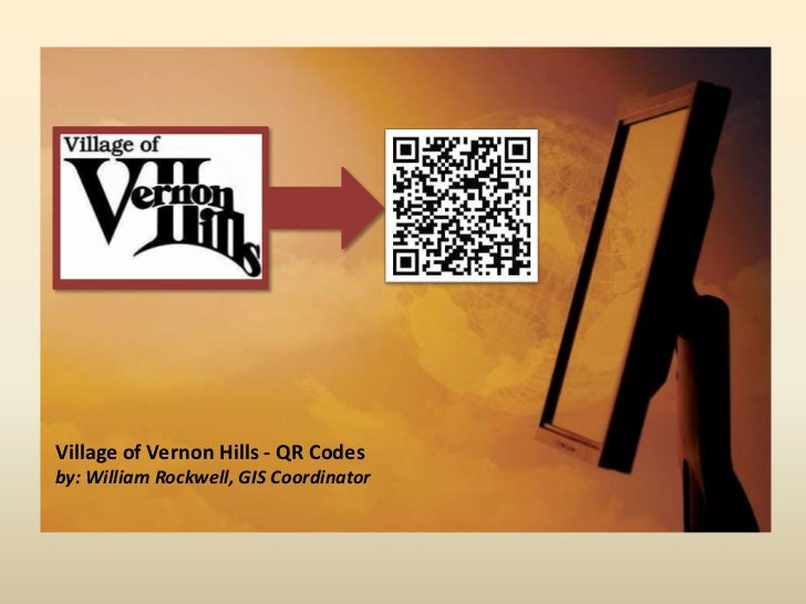 Village of Vernon Hills - QR Codesby: William Rockwell, GIS Coordinator<br />