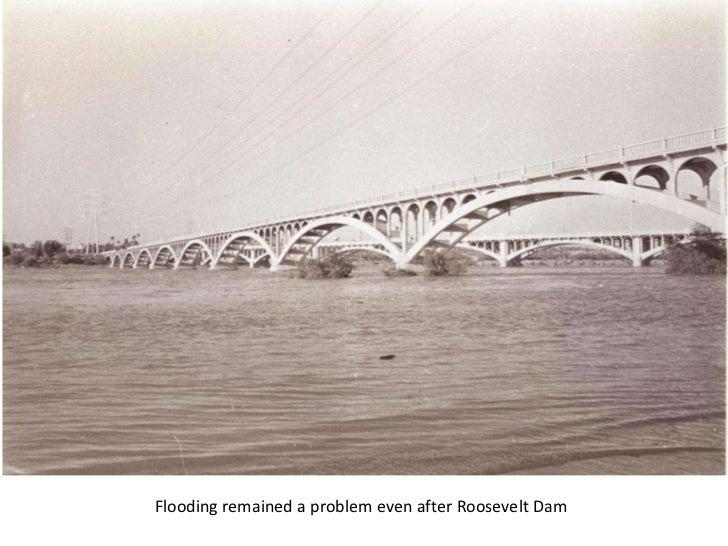 Flooding remained a problem even after Roosevelt Dam