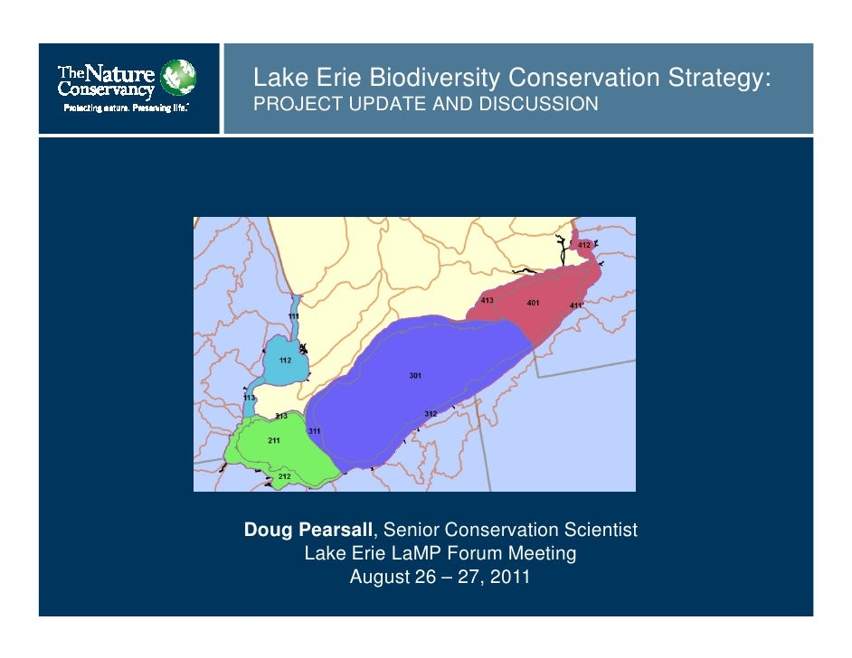Lake Erie Biodiversity Conservation Strategy: PROJECT UPDATE AND DISCUSSIONDoug Pearsall, Senior Conservation Scientist   ...
