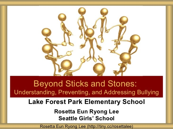 Beyond Sticks and Stones:Understanding, Preventing, and Addressing Bullying    Lake Forest Park Elementary School         ...