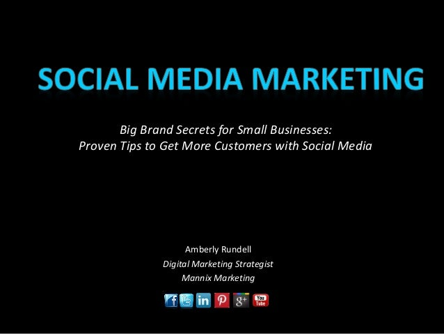 Big Brand Secrets for Small Businesses:  Proven Tips to Get More Customers with Social Media  Amberly Rundell  Digital Mar...