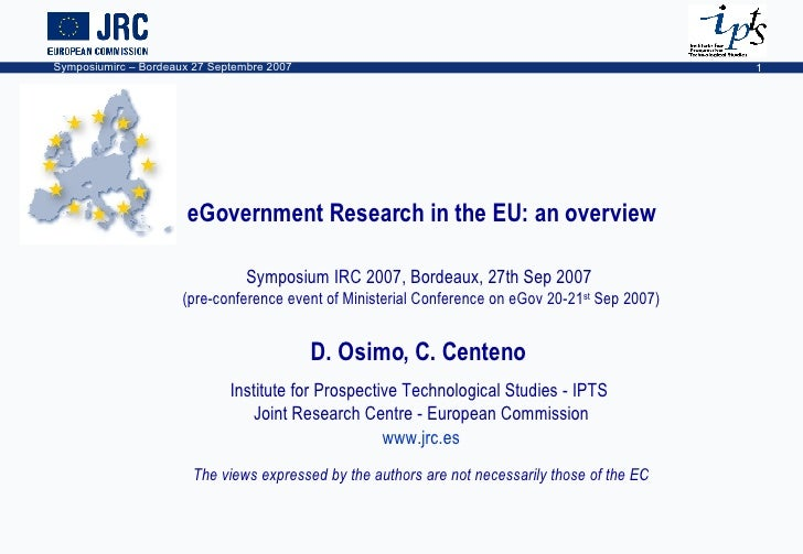 eGovernment Research in the EU: an overview Symposium IRC 2007, Bordeaux, 27th Sep 2007  (pre-conference event of Minister...