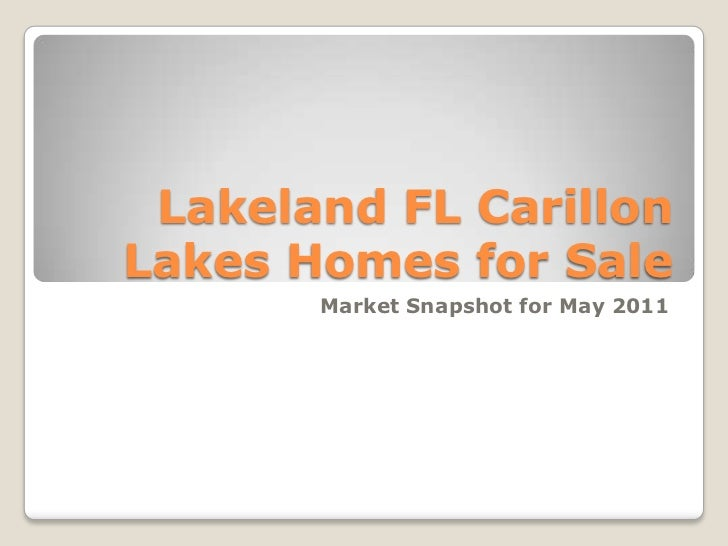 Lakeland FL Carillon Lakes Homes for Sale<br />Market Snapshot for May 2011<br />