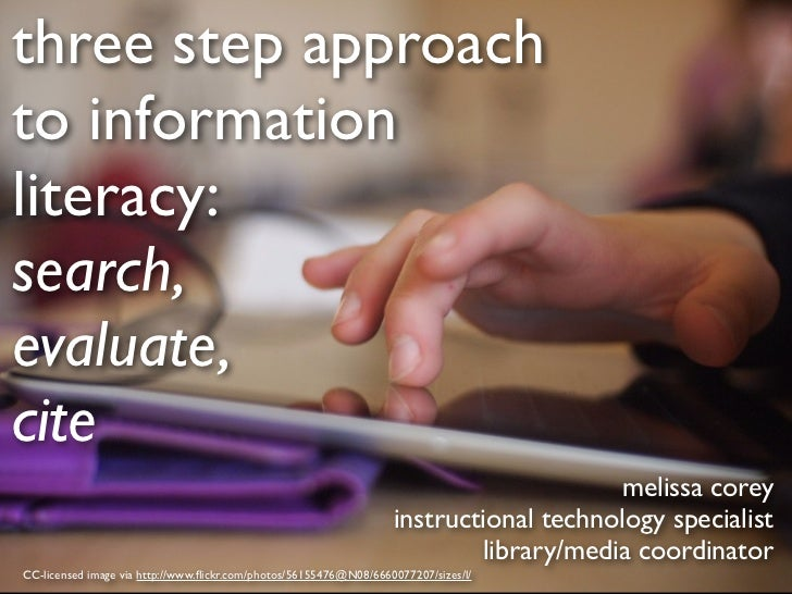 three step approachto informationliteracy:search,evaluate,cite                                                            ...