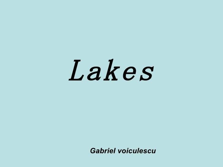 Lakes Gabriel voiculescu