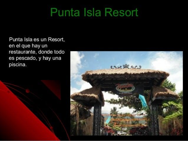 Punta Isla Resort (Restaurante)Punta Isla Resort (Restaurante)Casi todos van aquí aCasi todos van aquí acomer, cuando ya e...
