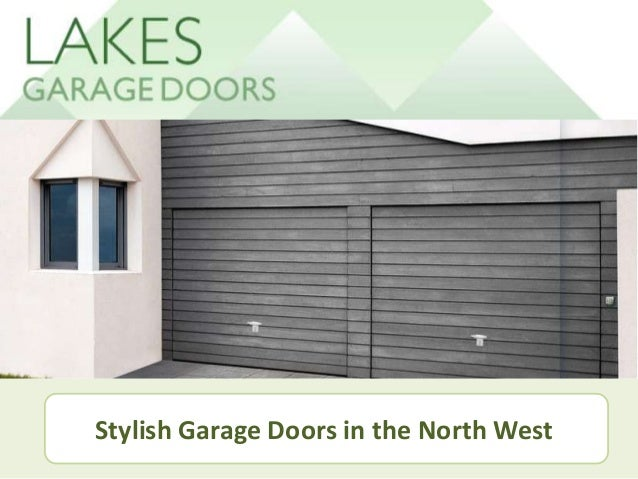 Lakes Garage Doors Stylish Garage Doors North West