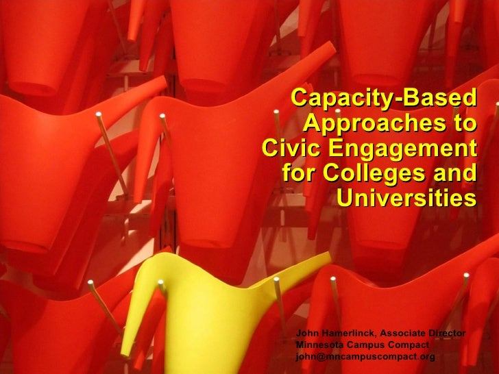 Capacity-Based Approaches to Civic Engagement for Colleges and Universities John Hamerlinck, Associate Director Minnesota ...