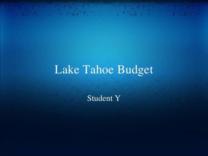 Lake Tahoe Budget Student Y