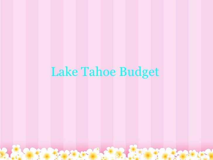 Lake Tahoe Budget