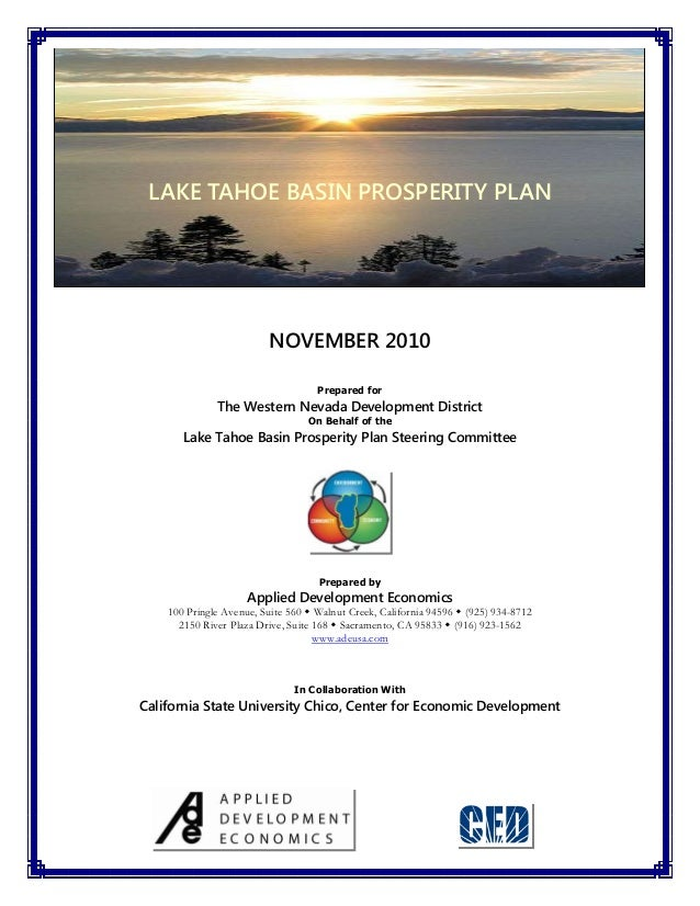 LAKE TAHOE BASIN PROSPERITY PLAN NOVEMBER 2010 Prepared for The Western Nevada Development District On Behalf of the Lake ...