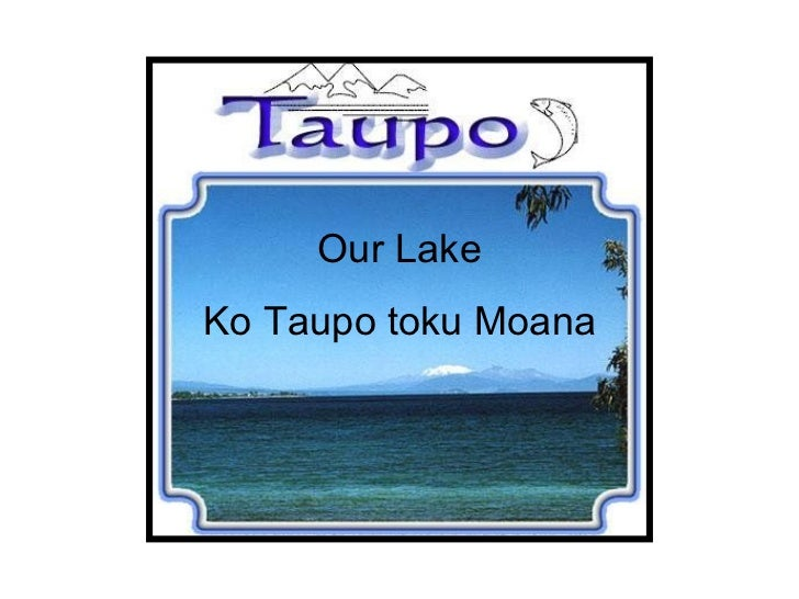 Our Lake Ko Taupo toku Moana