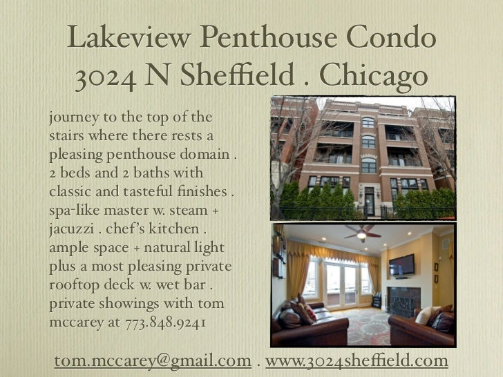 Lakeview Penthouse Condo  3024 N Sheffield . Chicagojourney to the top of thestairs where there rests apleasing penthouse do...
