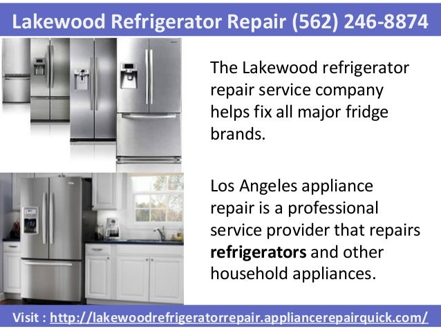 Lakewood Refrigerator Repair 562 246 8874