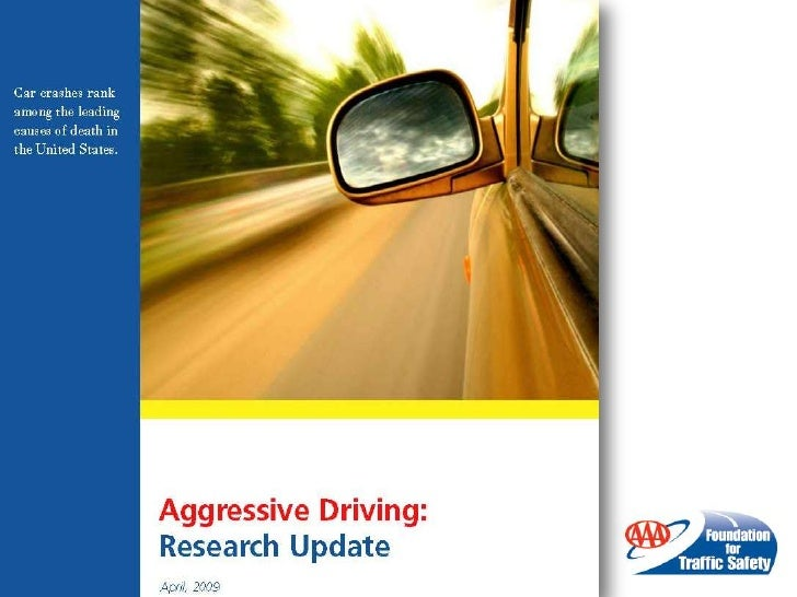 a study of aggressive driving Aggressive driving essay examples 16 total results 972 words 2 pages a study to persuade an audience that aggressive driving should be avoided 967 words 2.