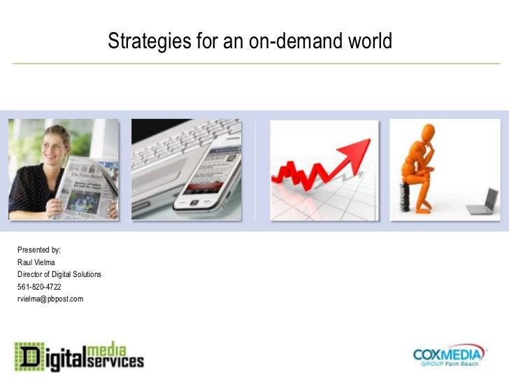 Presented by:<br />Raul Vielma<br />Director of Digital Solutions<br />561-820-4722<br />rvielma@pbpost.com<br />Strategie...