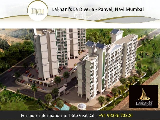 For more information and Site Visit Call : +91 98336 70220 Lakhani's La Riveria - Panvel, Navi Mumbai by Lakhani Builders ...