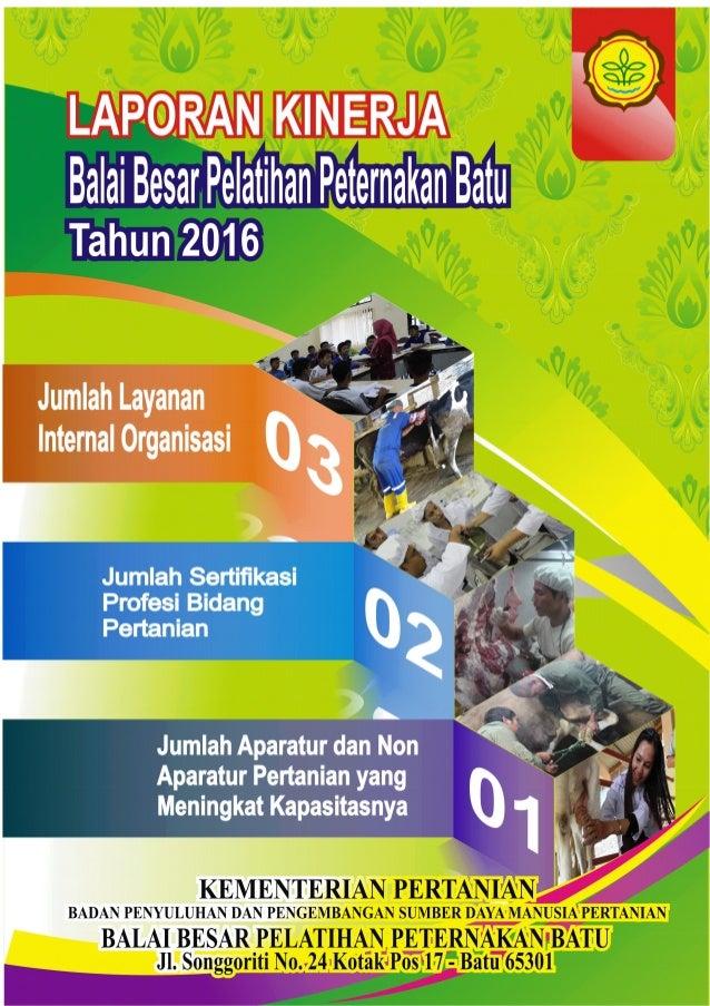 Balai Besar Pelatihan Peternakan (BBPP) Batu 2016 Laporan Kinerja Balai Besar Pelatihan Peternakan (BBPP) Batu Tahun 2016 ...