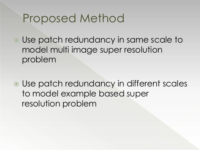 single image super resolution We further show how this combined approach can be applied to obtain super  resolution from as little as a single image (with no database or prior examples.