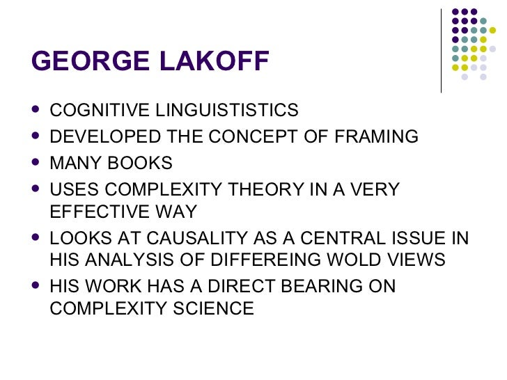 ROBERT ROSEN AND GEORGE LAKOFF: THE ROLE OF CAUSALITY IN COMPLEX SYSTEMS   Slide 3