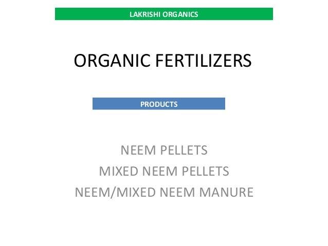 ORGANIC FERTILIZERS NEEM PELLETS MIXED NEEM PELLETS NEEM/MIXED NEEM MANURE LAKRISHI ORGANICS PRODUCTS