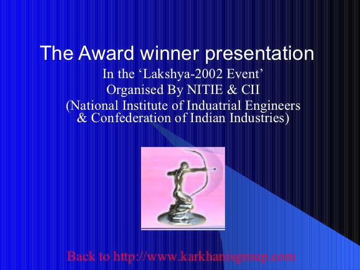 The Award winner presentation In the 'Lakshya-2002 Event' Organised By NITIE & CII (National Institute of Induatrial Engin...