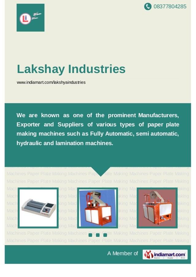 08377804285A Member ofLakshay Industrieswww.indiamart.com/lakshyaindustriesPaper Plate Making Machines Paper Plate Making ...