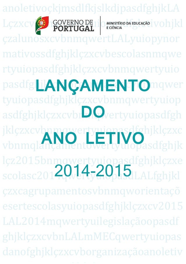 LANÇAMENTO DO ANO LETIVO 2014-2015 1 anoletivoçkjmsdlfkjslkdjpasdfghjkLA Lçzxcvbnmqwertyuiopasdfgletivohjkl çzalunosxcvbnm...