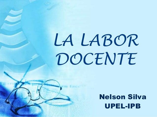 LA LABORDOCENTE    Nelson Silva     UPEL-IPB