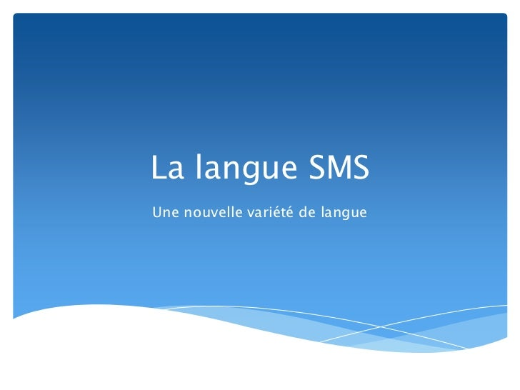 La langue SMSUne nouvelle variété de langue