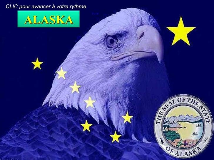 CLIC pour avancer à votre rythme ALASKA
