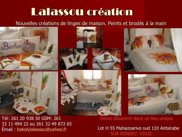Lalassou  création Nouvelles créations de linges de maison. Peints et brodés à la main Venez découvrir dans un lieu unique...