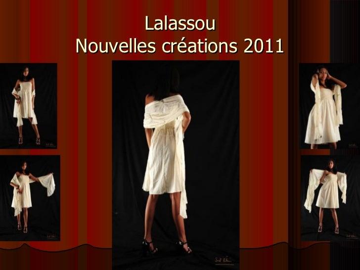 Lalassou Nouvelles créations 2011