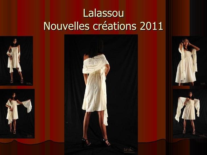 LalassouNouvelles créations 2011