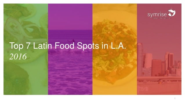 1 Top 7 Latin Food Spots in L.A. 2016
