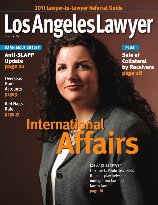 June 2011 /$4EARN MCLE CREDITInternationalAffairsLos Angeles lawyerHeather L. Poole discussesthe interplay betweenimmigrat...