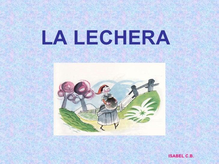 LA LECHERA ISABEL C.B.