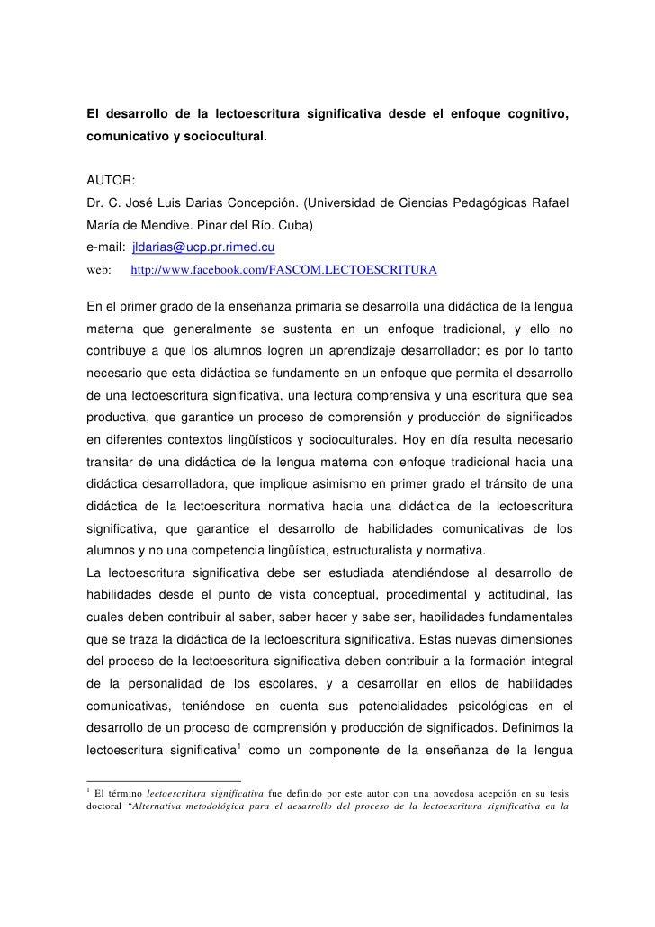 El desarrollo de la lectoescritura significativa desde el enfoque cognitivo,comunicativo y sociocultural.AUTOR:Dr. C. José...