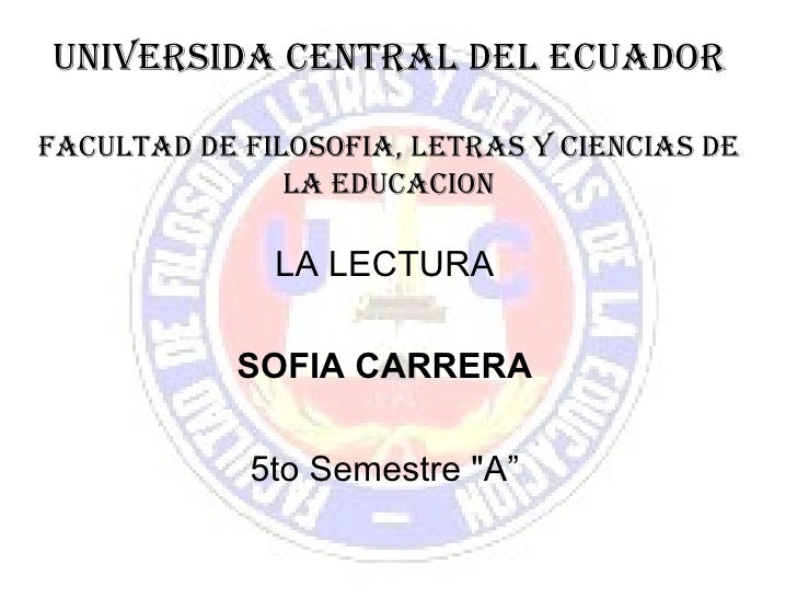 UNIVERSIDA CENTRAL DEL ECUADORFACULTAD DE FILOSOFIA, LETRAS Y CIENCIAS DE               LA EDUCACION              LA LECTU...