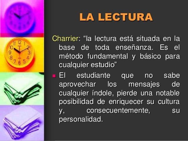 """LA LECTURACharrier: """"la lectura está situada en la  base de toda enseñanza. Es el  método fundamental y básico para  cualq..."""