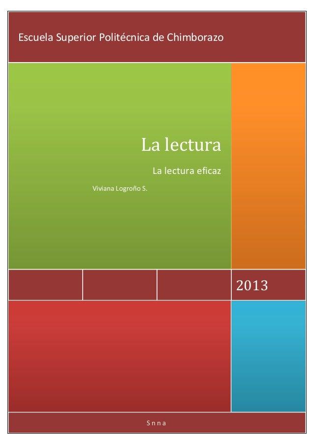 Escuela Superior Politécnica de Chimborazo  La lectura La lectura eficaz Viviana Logroño S.  2013  Snna