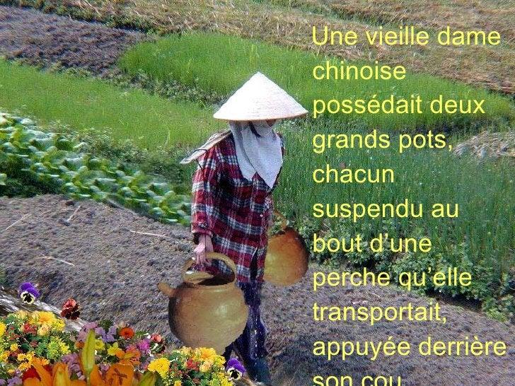 <ul><li>Une vieille dame chinoise possédait deux grands pots, chacun suspendu au bout d'une perche qu'elle transportait, a...