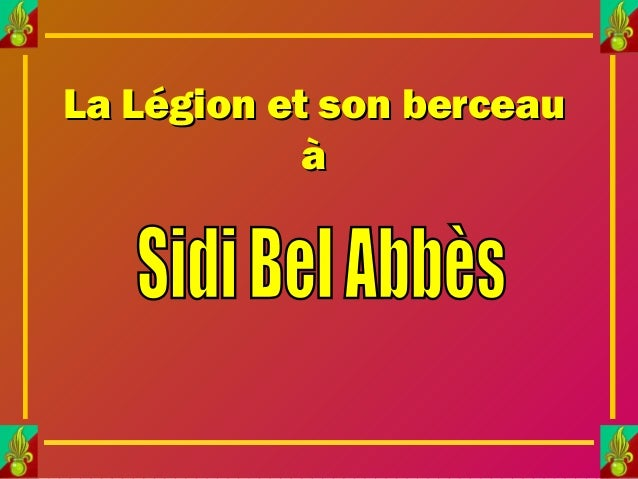 La Légion et son berceauLa Légion et son berceau àà